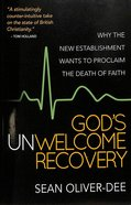 God's Unwelcome Recovery Paperback