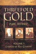 Threefold Gold: Pure, Refined