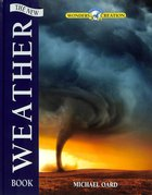 Wonders of Creation: The New Weather Book Hardback