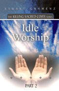 Idle Worship (#02 in The Killing Sacred Cows Series)