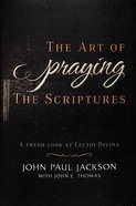 The Art of Praying the Scriptures Paperback
