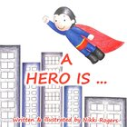 A Hero Is... Paperback