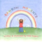 Rainbow Moments Paperback
