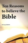 Ten Reasons to Believe the Bible Booklet