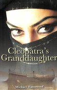 Cleopatra's Granddaughter Paperback