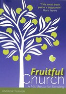 Fruitful Church: A Manifesto For Sending (2nd Edition) Paperback