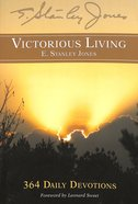 Victorious Living: 365 Daily Devotions (365 Daily Devotions Series) Paperback