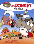 The Donkey and Jesus (Their Side Of The Story Series)