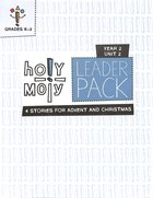 Hmoly Year 2 Unit 2 Grades K-2 (Leader Pack) (Holy Moly Series) Pack