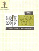 Hmoly Year 2 Unit 4 Grades K-2 (Leader Pack) (Holy Moly Series) Pack