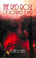The Red Rose of Romance and War Paperback