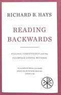 Reading Backwards: Figural Christology and the Fourfold Gospel Witness Hardback