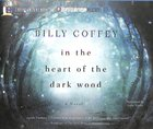 In the Heart of the Dark Wood (Unabridged, 8 Cds) CD