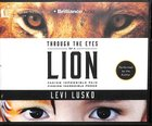 Through the Eyes of a Lion (Unabridged, 7 Cds)