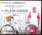 The Plain Choice (Unabridged, 7 Cds) CD