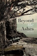 Beyond the Ashes Paperback