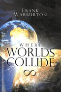 Where Worlds Collide Paperback