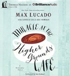 Miracle At the Higher Grounds Cafe (Unabridged, 5 Cds)
