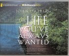 The Life You've Always Wanted (Unabridged, 7 Cds) CD