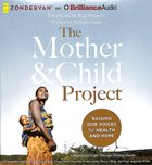 The Mother and Child Project (Unabridged, 7 Cds) CD