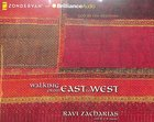 Walking From East to West (Unabridged, 4 Cds) CD
