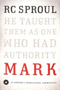Mark (St Andrew's Expositional Commentary Series)