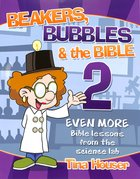 Beakers, Bubbles & the Bible 2 Paperback