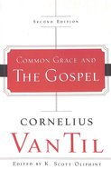 Common Grace and the Gospel With 1972 Complete Text (2nd Edition) Paperback