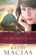 The Moses Quilt (#01 in Quilt Series) Paperback