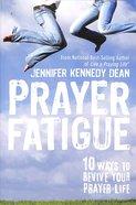 Prayer Fatigue Paperback