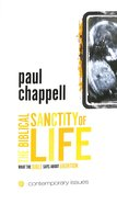 The Biblical Sanctity of Life (Contemporary Issues Series) Booklet