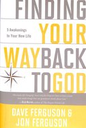 Finding Your Way Back to God Hardback
