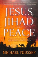 Jesus, Jihad, and Peace Paperback