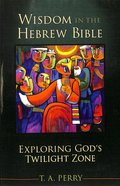 Wisdom in the Hebrew Bible Paperback