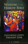 Wisdom in the Hebrew Bible Paperback
