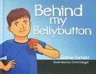 Behind My Bellybutton