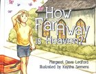 How Far Away is Heaven? Hardback