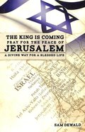 The King is Coming Pray For the Peace of Jerusalem Paperback