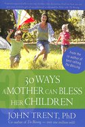 30 Ways a Mother Can Bless Her Children Paperback