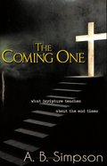 Coming One: What the Scripture Teaches About the End Times Paperback