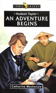 Hudson Taylor - An Adventure Begins (Trail Blazers Series) Paperback
