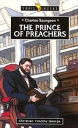Charles Spurgeon - the Prince of Preachers (Trailblazers Series)