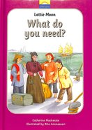 Lottie Moon: What Do You Need? (Little Lights Biography Series) Hardback