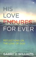 His Love Endures Forever: Reflections on the Love of God Paperback