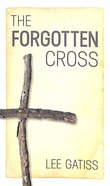 The Forgotten Cross Paperback