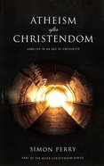 Atheism After Christendom eBook