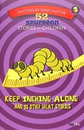 Keep Inching Along and 51 Other Great Stories (#04 in 52 Spurgeon Stories For Children Series)