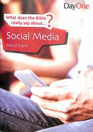 Social Media (What Does The Bible Really Say About Series) Paperback