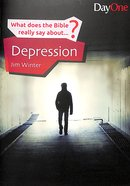 Depression (What Does The Bible Really Say About Series) Paperback