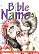 Bible Names: Presenting Gospel Truths to Little Children Using Bible Names and Their Meanings Paperback